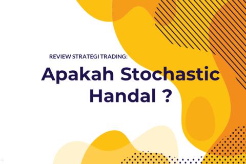 Cover - Apakah Stochastic Handal - Akademi Trader Indonesia